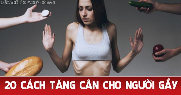 20 cach tang can tu nhieu hieu qua cho nguoi gay 600x314 1