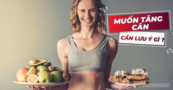 Người gầy muốn tăng cân cần biết ngay 20 lưu ý trong bài viết, hỗ trợ tăng cân nhanh chóng, an toàn và hiệu quả ....