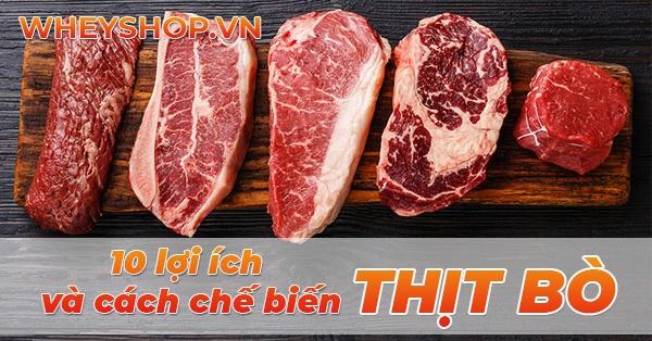 Thịt bò là nguồn dinh dưỡng giàu protein hàng đầu cho người tập gym. Tìm hiểu chi tiết hơn về 10 lợi ích của thịt bò và cách chế biến qua bài viết...