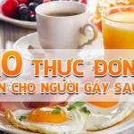 10 thuc don tang can nhanh cho nguoi gay trong 7 ngay hieu qua 600x314 1