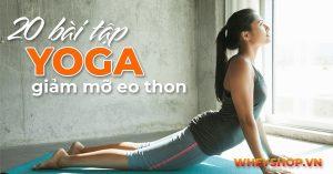 Các bài tập Yoga giảm mỡ bụng được rất nhiều chị ep áp dụng hiệu quả ? Tìm hiểu ngay các bài tập yoga giảm mỡ bụng giúp eo thon gọn qua bài viết của Wheyshop nhé.