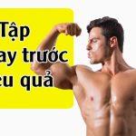 7 BAI TAP CO TAY TRUOC HIEU QUA TOT NHAT WHEYSHOP VN