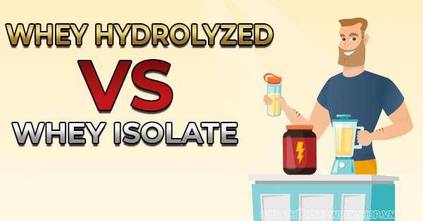 so sanh whey isolate và hydrolyzed 1