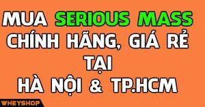 Mua Serious Mass ở đâu uy tín tại Hà Nội, TPHCM? 16
