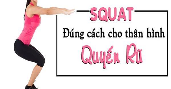 Cách tập Squat như thế nào là đúng kỹ thuật?