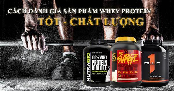 Cách đánh giá sản phẩm Whey Protein Tốt - Chất Lượng