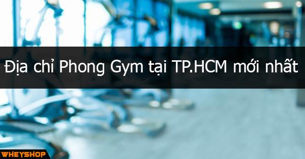 Tổng hợp danh sách địa chỉ phòng tập gym ở TpHCM mới nhất dành cho anh em tham khảo, lựa chọn phòng tập phù hợp với điều kiện nhất...