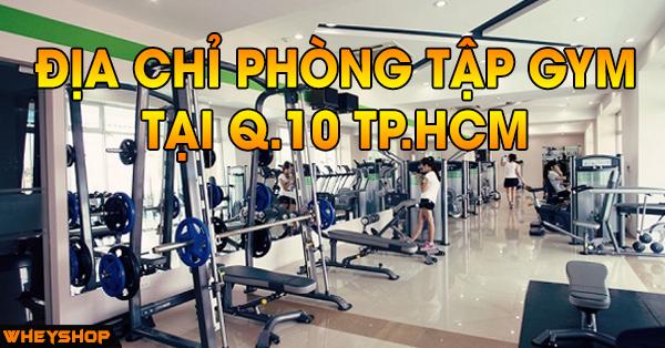 địa chỉ phòng tập gym q10 tphcm