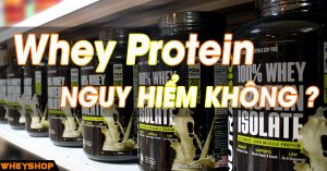 whey protein co nguy hiem khong