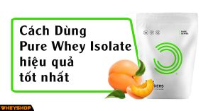 Cach su dung Bulkpowders Pure Whey Isolate hieu qua tot nhat wheyshop
