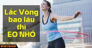 Lac vong bao lau thi eo nho - WHEYSHOPVN