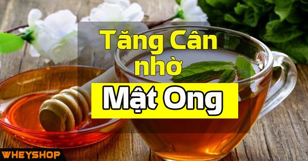 Tang can nho mat ong WheyShop