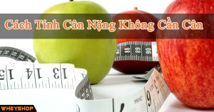 Cach tinh can nang khong can can WHEYSHOP VN