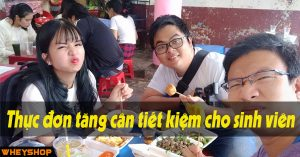 Thuc don tang can hang ngay tiet kiem danh cho sinh vien WHEYSHOP VN