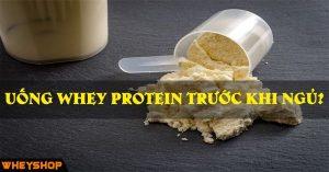 Có nên uống whey protein trước khi ngủ? 2