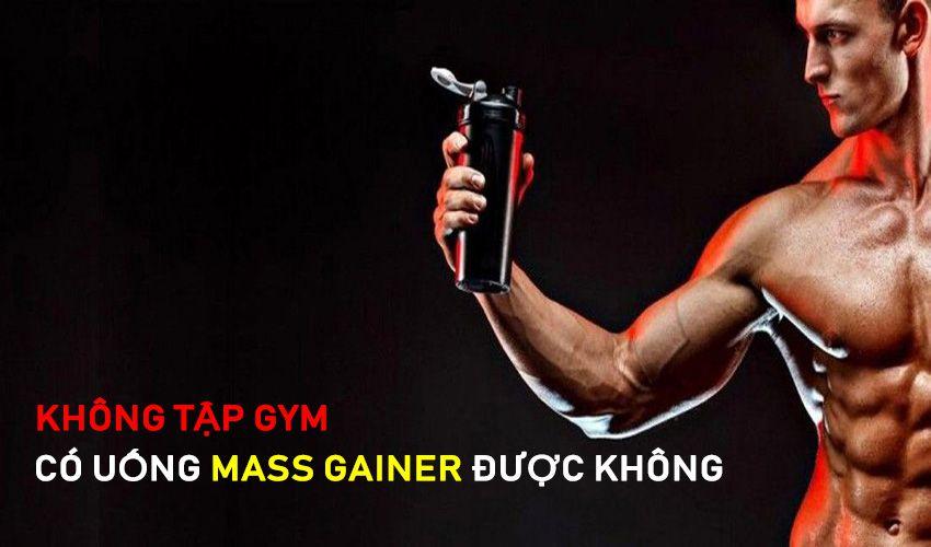 khong tap gym co uong mass duoc khong