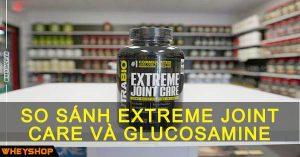 So sánh Extreme Joint Care và Glucosamine 1