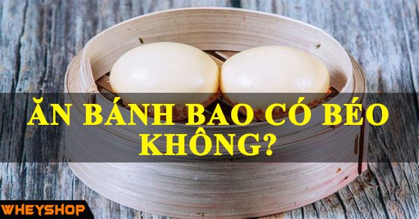 an banh bao co beo khong wheyshop vn_compressed