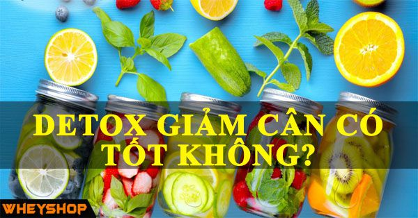 detox giam can co tot khong wheyshop vn 6 compressed