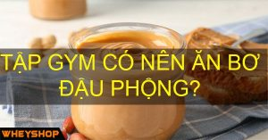 tap gym co nen an bo dau phong wheyshop vn_compressed