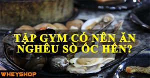 tap gym co nen an ngheu so oc hen wheyshop vn_compressed