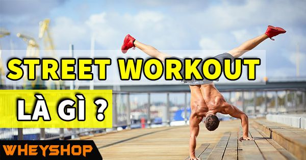 street workout la gi wheyshop vn