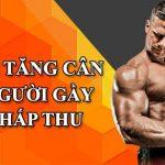 cach tang can cho nguoi gay kho hap thu wheyshop vn