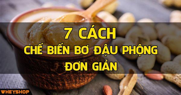 7 cach che bien bo dau phong don gian wheyshop vn