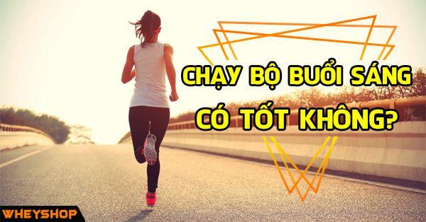chay bo buoi sang co tot khong wheyshop vn