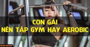Nữ thì nên tập gym hay aerobic để giảm cân nhanh và hiệu quả 6