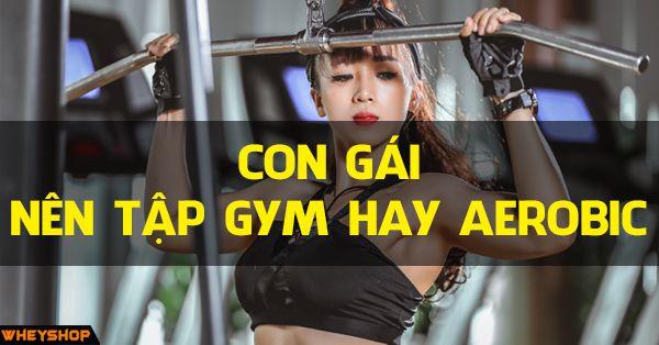 con gai nen tap gym hay aerobic wheyshop compressed