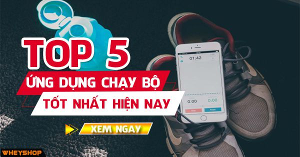 top 5 ung dung chay bo tot nhat hien nay wheyshop vn