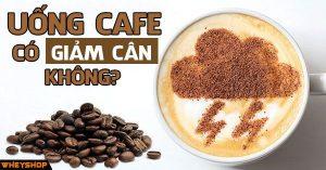 Sự thật về uống cafe giúp giảm cân hiệu quả 8
