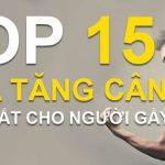 Bảng xếp hạng 15 loại Sữa Tăng Cân Mass Gainer tốt nhất dành cho người gầy lâu năm, người khó hấp thu dinh dưỡng, chính hãng, giá rẻ nhất tại Hà Nội, TpHCM