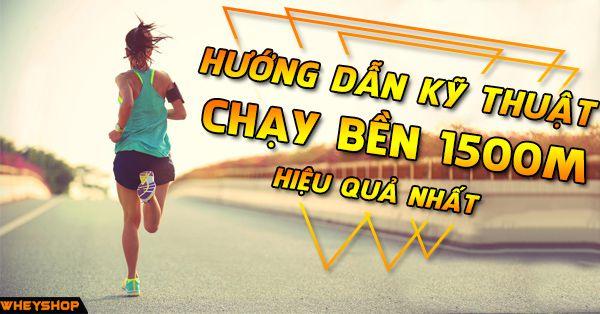 cach chay ben 1500m wheyshop vn