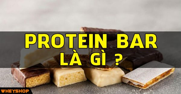 protein bar la gi wheyshop vn