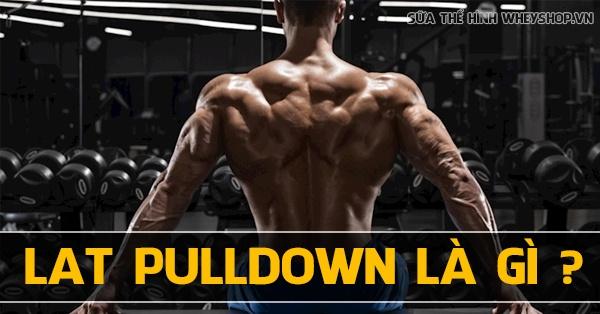 Lat Pulldown la gi tap lung xo khong duoc bo qua lat pulldow 600x314