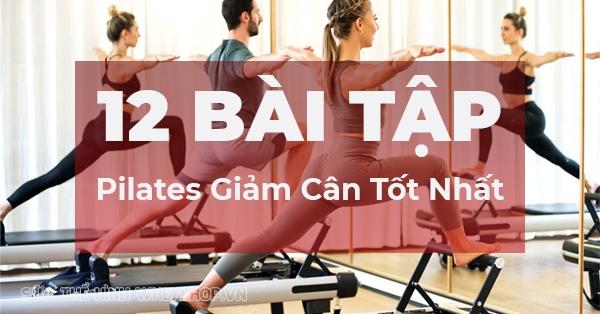 Pilates là một phương pháp tập luyện mang tới nhiều lợi ích cho sức khỏe. Đặc biệt Pilates hỗ trợ giảm cân tuyệt vời. Tìm hiểu 12 bài tập Pilates giảm cân...