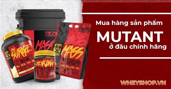 Mua hàng sản phẩm Mutant ở đâu chính hãng, uy tín, giá rẻ tại Hà Nội TpHCM