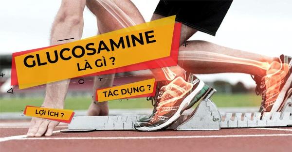 Glucosamine là gì ? Lợi ích, tác dụng phụ và cách sử dụng hiệu quả