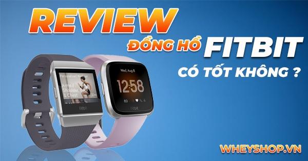 Review đánh giá đồng hồ Fitbit theo dõi sức khỏe có tốt không