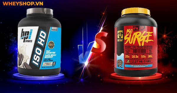 So sánh Iso HD và Iso Surge loại nào tăng cơ tốt hơn?