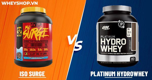 So sánh đánh giá Iso Surge và Platinum HydroWhey ON