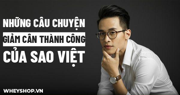 Những câu chuyện giảm cân thành công của Sao Việt
