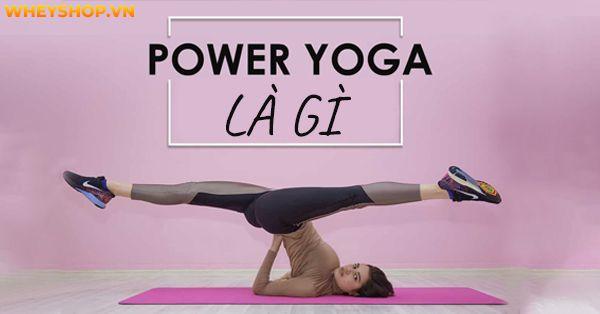 Power Yoga là một trong nhiều loại hình Yogađược rất ưa chuộng nhất hiện nay. Đây là loại hình Yogagiúp mang lại nhiều lợi ích với sức khỏe tim mạch, mang...Power Yoga là một trong nhiều loại hình Yogađược rất ưa chuộng nhất hiện nay. Đây là loại hình Yogagiúp mang lại nhiều lợi ích với sức khỏe tim mạch, mang...