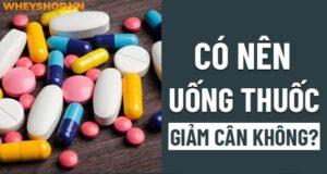 Thuốc giảm cân được quảng cáo với nhiều công dụng thần kỳ, tuy nhiên bạn đã hiểu rõ tác hại của chúng chưa? có nên uống thuốc giảm cân không?