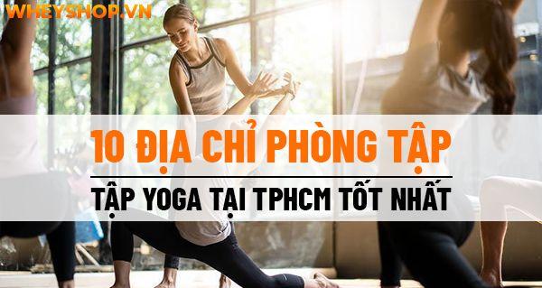 10 địa chỉ phòng tập tập Yoga tạiTpHCM tốt nhất