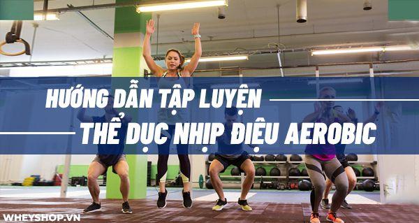Hướng dẫn tập thể dục nhịp điệu aerobic giảm cân 100% cho người béo