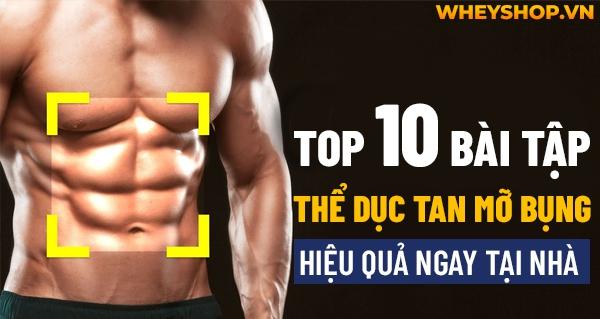 Top 10 bài tập thể dục tan mỡ bụng hiệu quả ngay tại nhà