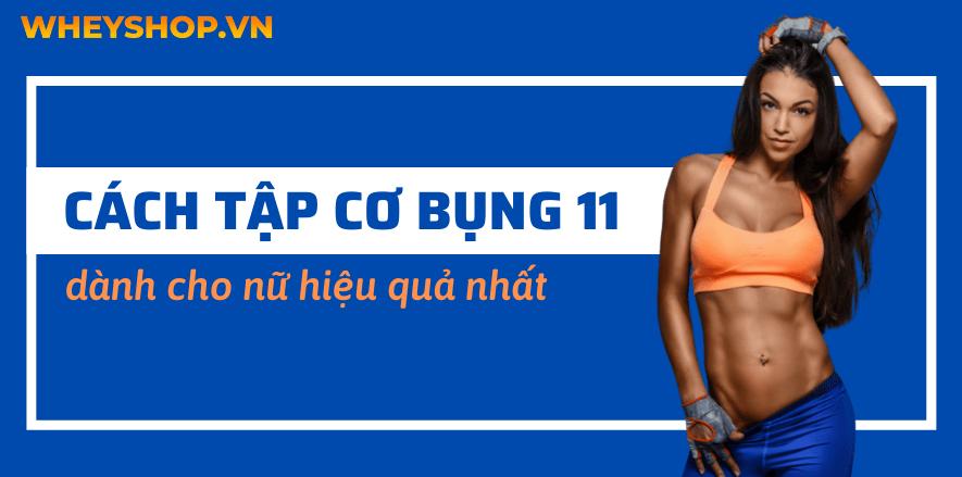 Cách tập cơ bụng cho nữ tại nhà giúp có cơ bụng số 11 nhanh nhất